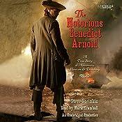 The Notorious Benedict Arnold: A True Story of Adventure, Heroism & Treachery | [Steve Sheinkin]