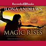 Magic Rises (       UNABRIDGED) by Ilona Andrews Narrated by Renee Raudman