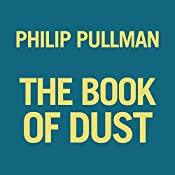 The Book of Dust, Volume 1 | Philip Pullman