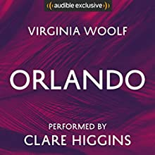 Orlando Audiobook by Virginia Woolf Narrated by Clare Higgins