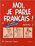 Moi, Je Parle Francais 2: Level 2 Wor...