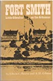 img - for Fort Smith, Little Gibraltar on the Arkansas book / textbook / text book