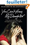 You Can't Have My Daughter: A True St...