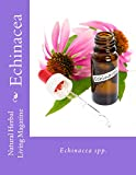 img - for Echinacea - Echinacea spp.: Echinacea spp. (Natural Herbal Living Magazine Book 5) book / textbook / text book