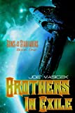 Brothers in Exile: Sons of the Starfarers, Book I
