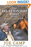 Why Relationship First Works: Why and How It Changes Everything