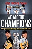 Image of We are the Champions: The Greatest Hockey Teams of All Time