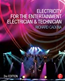 img - for Electricity for the Entertainment Electrician & Technician 2nd edition by Cadena, Richard (2014) Paperback book / textbook / text book