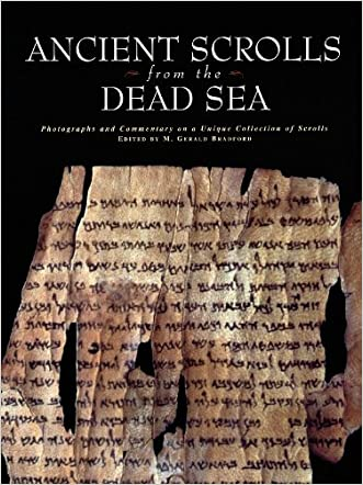Ancient Scrolls from the Dead Sea: Photographs and Commentary on a Unique Collection of Scrolls