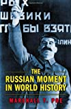 img - for By Marshall T. Poe - The Russian Moment in World History (1st Edition) (1.7.2006) book / textbook / text book