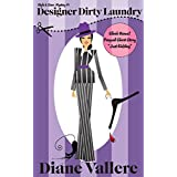 Designer Dirty Laundry: A Humorous Fashion Mystery (Style & Error Mystery Series Book 1) ~ Diane Vallere