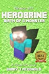 Minecraft: Herobrine Birth Of A Monst...