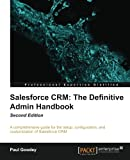 img - for Salesforce CRM: The Definitive Admin Handbook - Second Edition book / textbook / text book