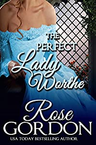The Perfect Lady Worthe by Rose Gordon ebook deal