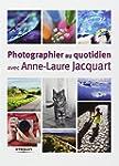 PHOTOGRAPHIER AVEC ANNE-LAURE JACQUART