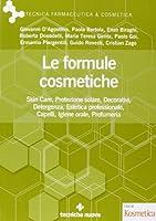 Le formule cosmetiche. Skin Care, protezione solare, decorativi, detergenza, estetica professionale, capelli, igiene orale, profumeria