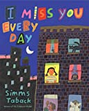 I Miss You Every Day (0670061921) by Taback, Simms