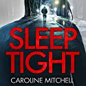 Sleep Tight: DC Ruby Preston, Book 2 Audiobook by Caroline Mitchell Narrated by Emma Newman