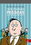 img - for COMO MANIPULAR PESSOAS, PARA USO EXCLUSIVO DE PESSOAS DE BEM book / textbook / text book