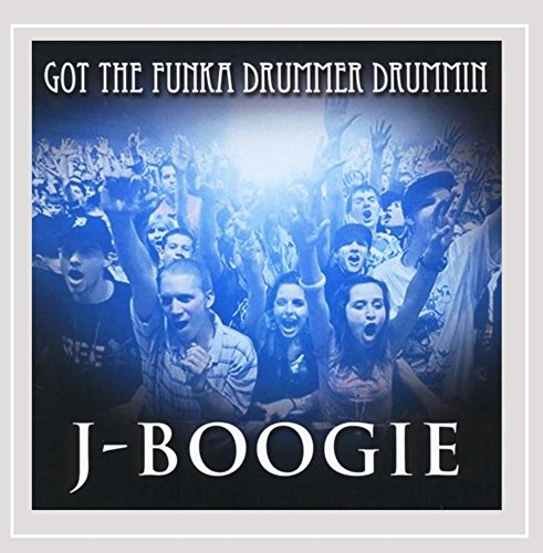 J-Boogie - Got the Funka Drummer Drummin [Explicit]