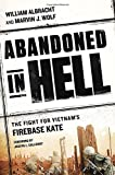 img - for Abandoned in Hell: The Fight For Vietnam's Firebase Kate book / textbook / text book