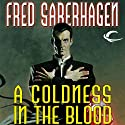A Coldness in the Blood: The New Dracula, Book 10 (       UNABRIDGED) by Fred Saberhagen Narrated by Robin Bloodworth