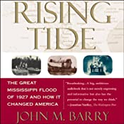 Rising Tide: The Great Mississippi Flood of 1927 and How It Changed America | [John M. Barry]