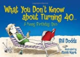What You Don't Know About Turning 40: A Funny Birthday Quiz