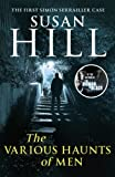 Susan Hill The Various Haunts Of Men: Simon Serrailler Book 1 (Simon Serrailler 1)