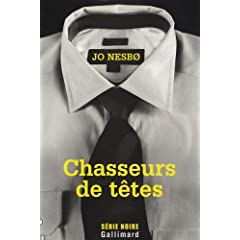 Chasseurs de têtes - Jo Nesbo