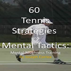 60 Tennis Strategies and Mental Tactics Audiobook