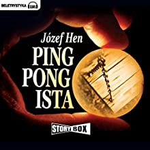 Pingpongista Audiobook by Józef Hen Narrated by Józef Hen