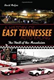 David McGee A History of East Tennessee Auto Racing: The Thrill of the Mountains