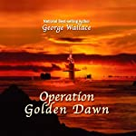 Operation Golden Dawn |  George Wallace