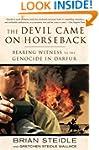 The Devil Came on Horseback: Bearing...
