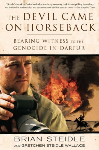 Image for The Devil Came on Horseback: Bearing Witness to the Genocide in Darfur
