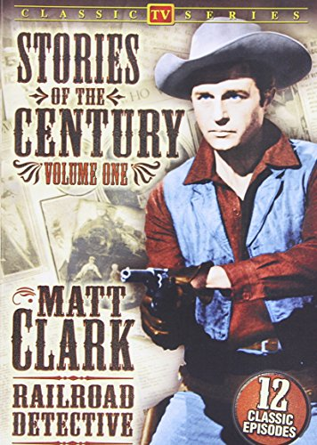 Stories Of The Century, Vol. 1: Matt Clark Railroad Detective
