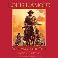Westward the Tide Hörspiel von Louis L'Amour Gesprochen von: Robert Petkoff