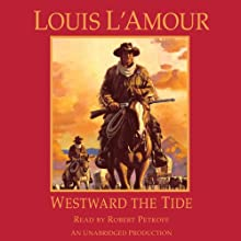 Westward the Tide (       UNABRIDGED) by Louis L'Amour Narrated by Robert Petkoff