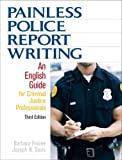 img - for Painless Police Report Writing: An English Guide for Criminal Justice Professionals (3rd Edition) 3rd Edition( Paperback ) by Frazee, Barbara; Davis, Joseph N. published by Prentice Hall book / textbook / text book