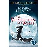 """Das Versprechen der W�lfe: Die Wolfs-Chronikenvon """"Dorothy Hearst"""""""