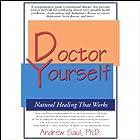 Doctor Yourself: Natural Healing That Works Hörbuch von Andrew Saul Gesprochen von: Patrick Cullen