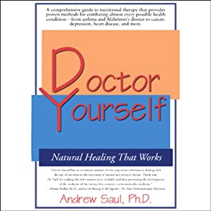 Doctor Yourself: Natural Healing That Works | [Andrew Saul]