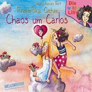 Chaos um Carlos (Die wilde Lilly 3) Hörbuch