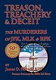 img - for Treason, Treachery & Deceit: The Murderers of JFK, Mlk, & Rfk book / textbook / text book