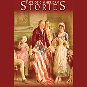 Patriotic American Stories Audiobook
