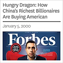 Hungry Dragon: How China's Richest Billionaires Are Buying American (       UNABRIDGED) by Forbes Narrated by Ken Borgers