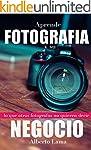 Aprende Fotografia y su Negocio: Lo q...