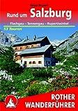 Rund um Salzburg: 54 ausgewählte Berg- und Talwanderungen, dazu 25 Kurzwanderungen und vier mehrtägige Rundtouren im Tennengau und Flachgau sowie im .. - vier Durchquerungen und 30 Kurzwanderungen - Sepp Brandl