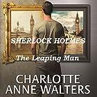 The Leaping Man: A Modern Sherlock Holmes Story Hörbuch von Charlotte Anne Walters Gesprochen von: Steve White